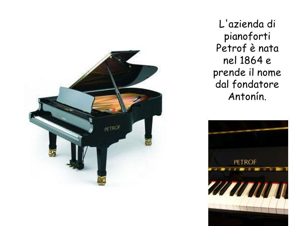 L azienda di pianoforti Petrof è nata nel 1864 e prende il nome dal fondatore Antonín.