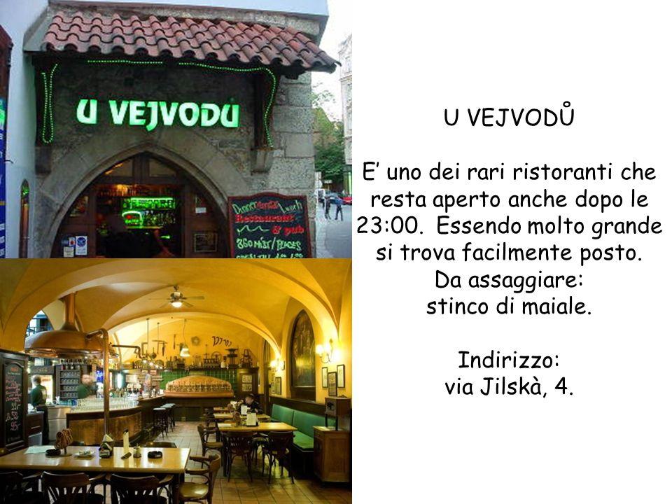 U VEJVODŮ E' uno dei rari ristoranti che resta aperto anche dopo le 23:00.