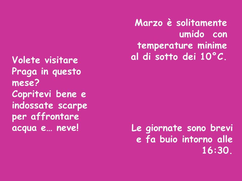 Marzo è solitamente umido con temperature minime al di sotto dei 10°C.