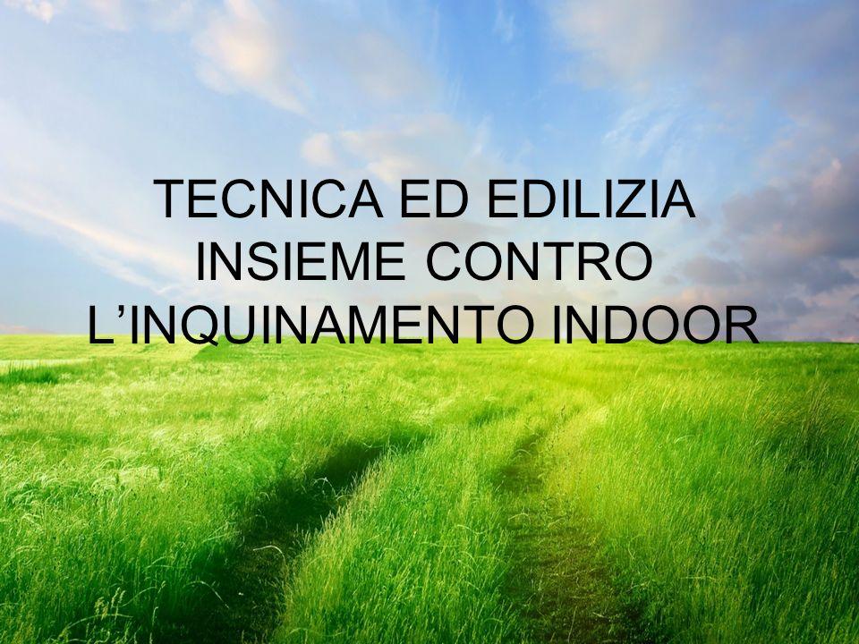 TECNICA ED EDILIZIA INSIEME CONTRO L'INQUINAMENTO INDOOR