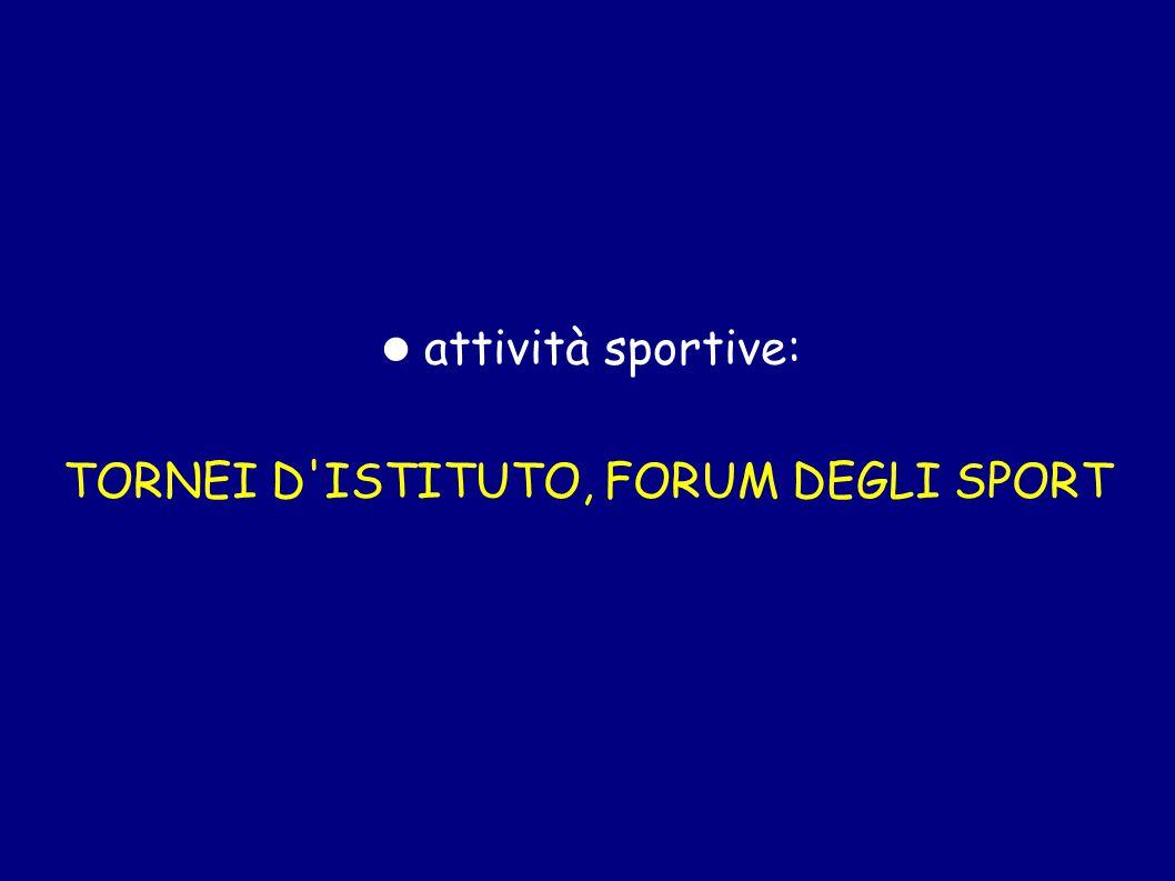 TORNEI D ISTITUTO, FORUM DEGLI SPORT