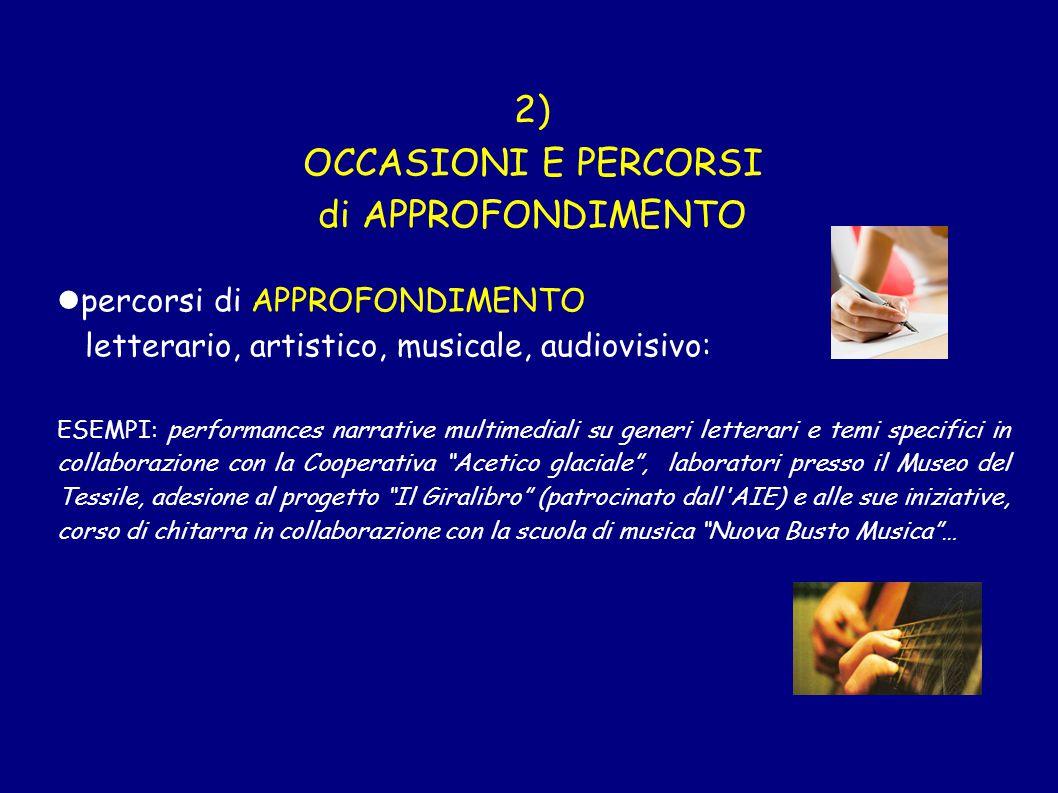 2) OCCASIONI E PERCORSI di APPROFONDIMENTO percorsi di APPROFONDIMENTO