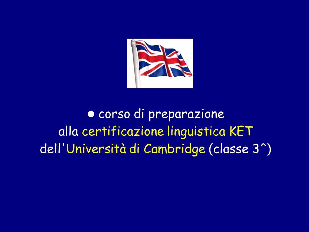 corso di preparazione alla certificazione linguistica KET dell Università di Cambridge (classe 3^)