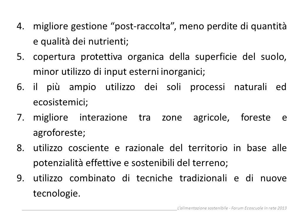 il più ampio utilizzo dei soli processi naturali ed ecosistemici;