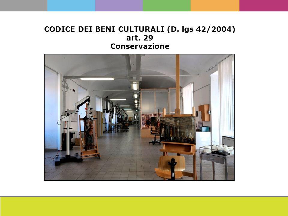 CODICE DEI BENI CULTURALI (D. lgs 42/2004) art. 29 Conservazione
