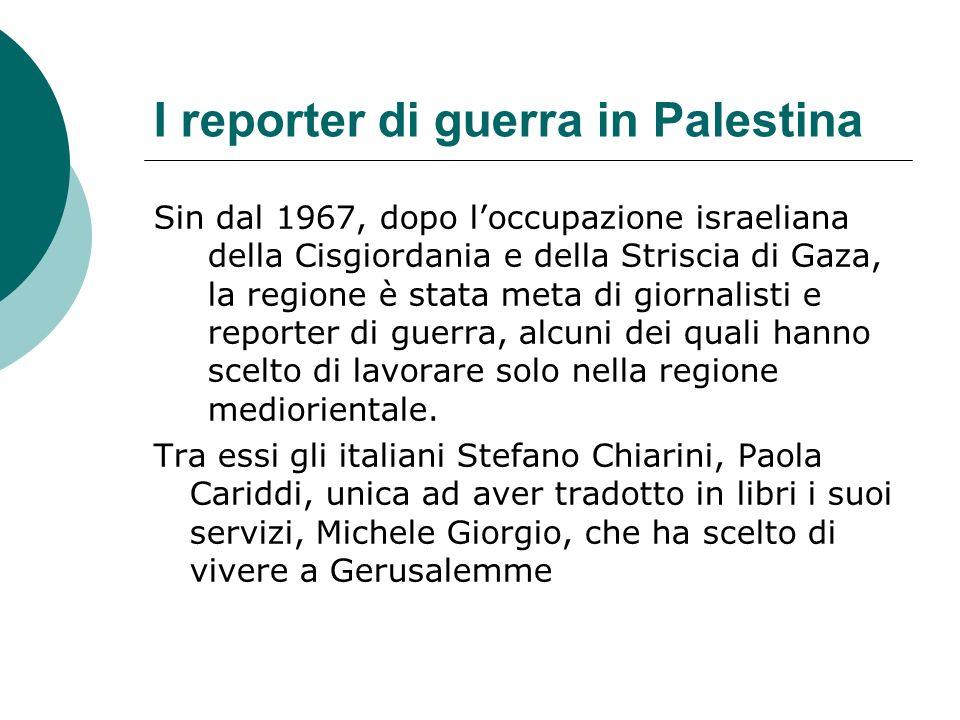 I reporter di guerra in Palestina