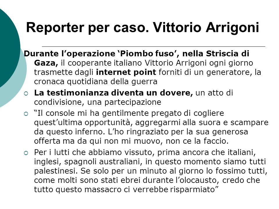 Reporter per caso. Vittorio Arrigoni