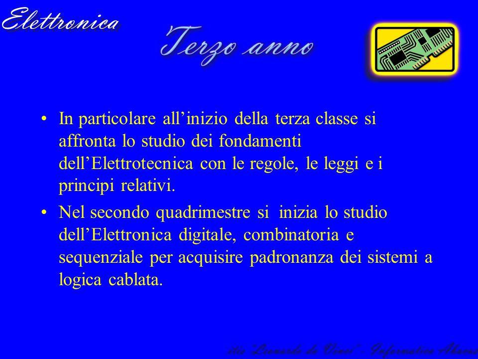 In particolare all'inizio della terza classe si affronta lo studio dei fondamenti dell'Elettrotecnica con le regole, le leggi e i principi relativi.