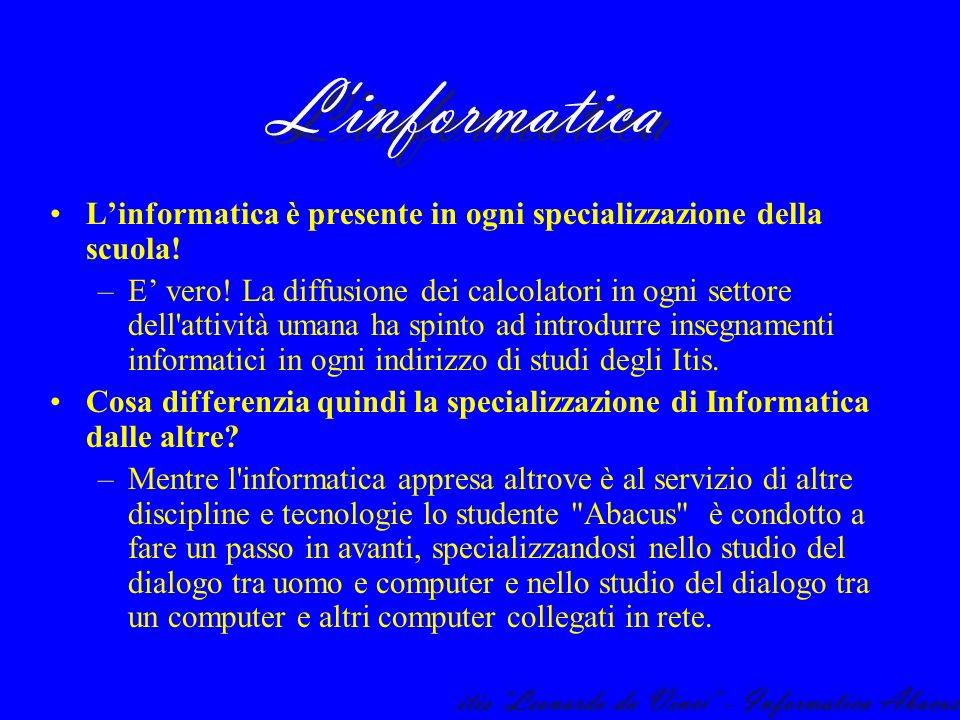 L'informatica è presente in ogni specializzazione della scuola!