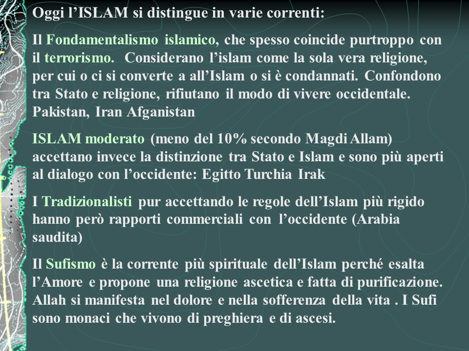 Oggi l'ISLAM si distingue in varie correnti: