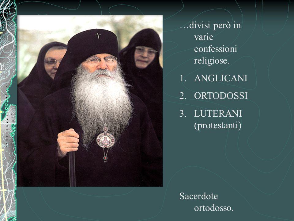 …divisi però in varie confessioni religiose.