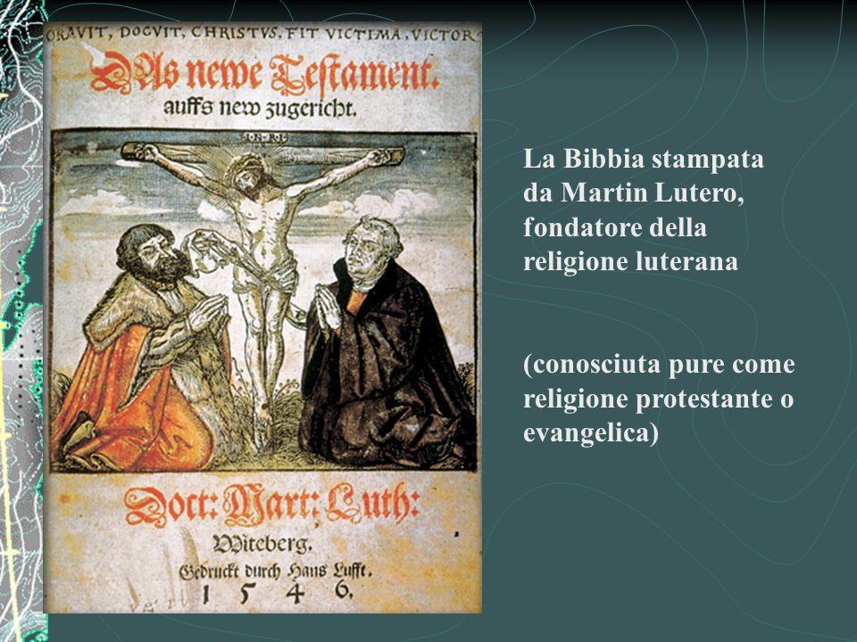 La Bibbia stampata da Martin Lutero, fondatore della religione luterana