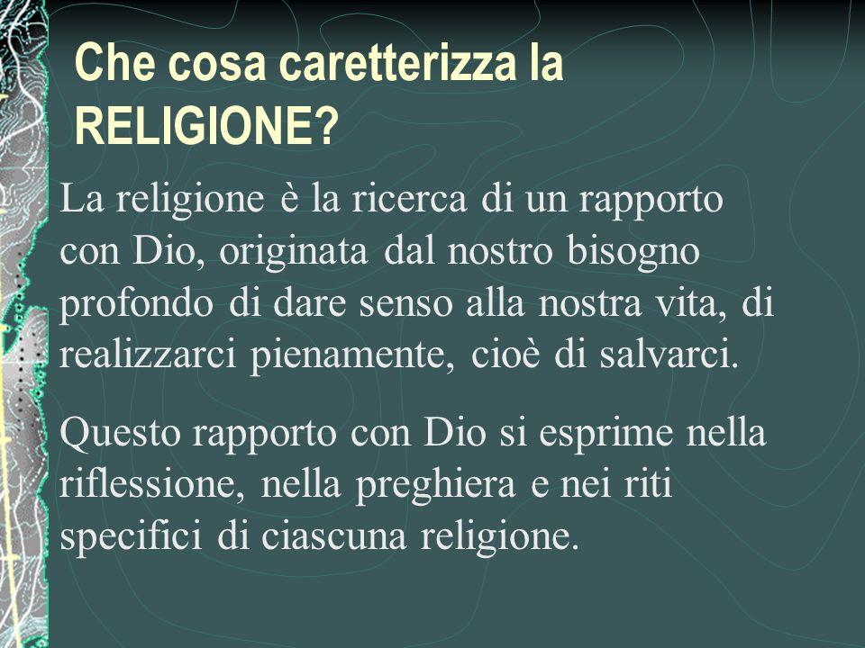 Che cosa caretterizza la RELIGIONE