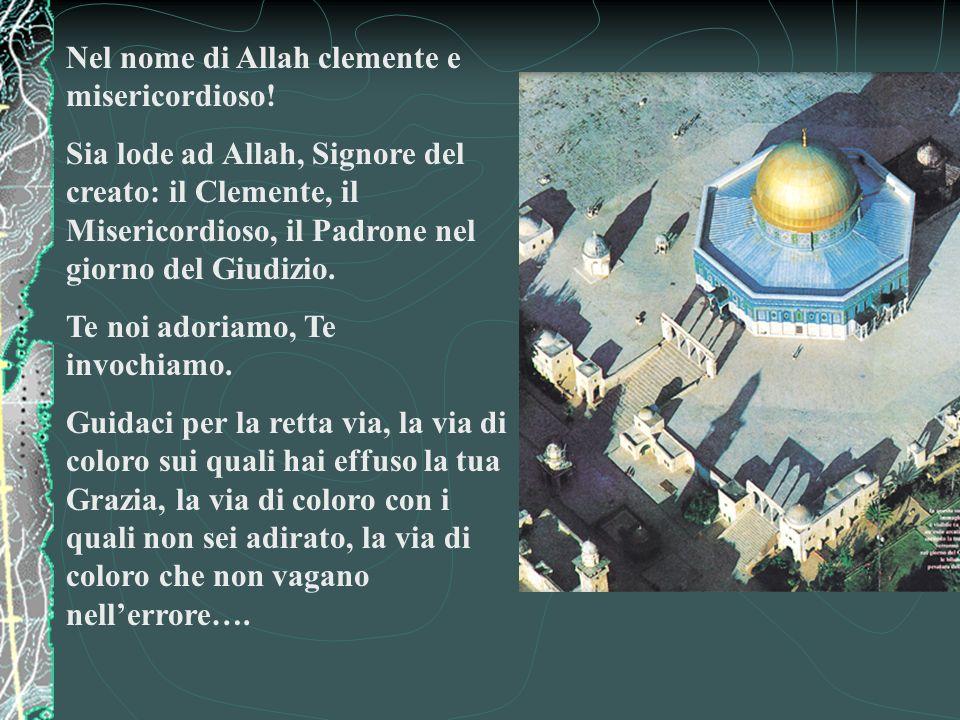 Nel nome di Allah clemente e misericordioso!
