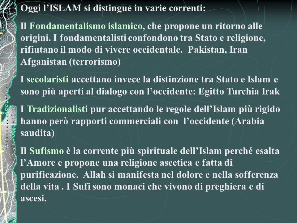 Oggi l'ISLAM si distingue in varie correnti: