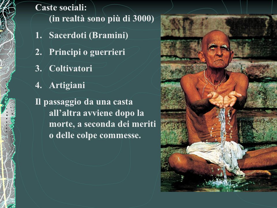 Caste sociali: (in realtà sono più di 3000)