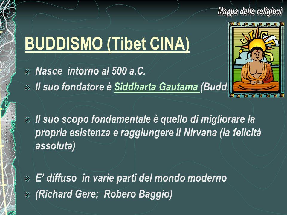 BUDDISMO (Tibet CINA) Mappa delle religioni Nasce intorno al 500 a.C.