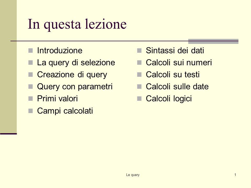 In questa lezione Introduzione La query di selezione