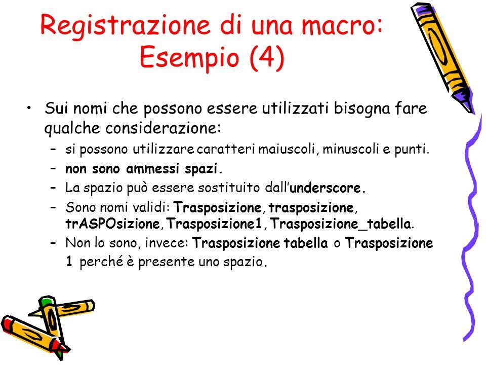 Registrazione di una macro: Esempio (4)