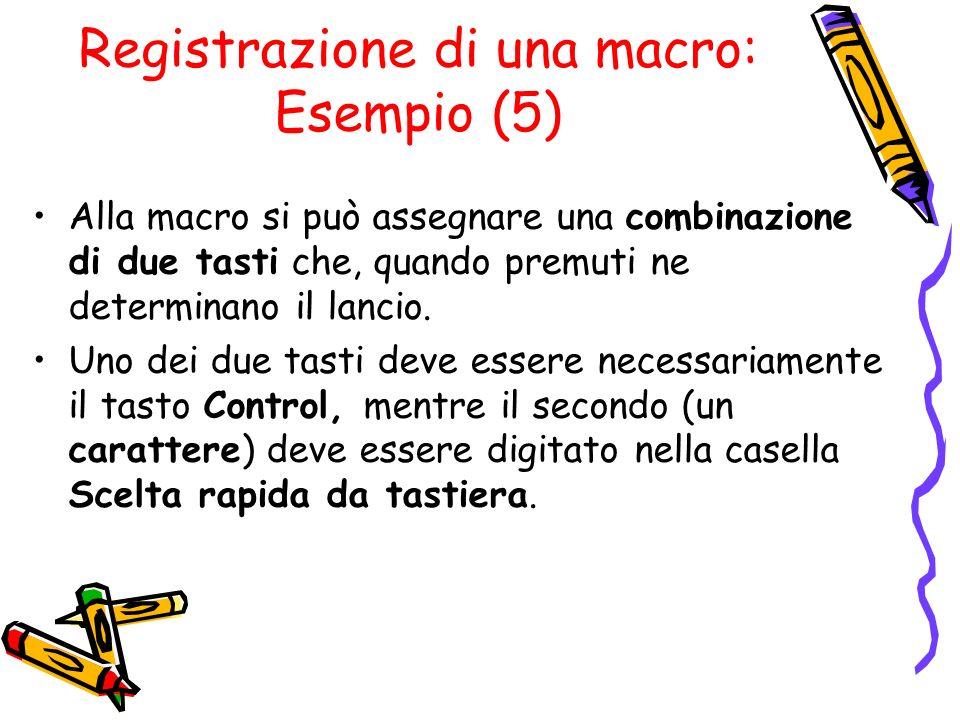 Registrazione di una macro: Esempio (5)
