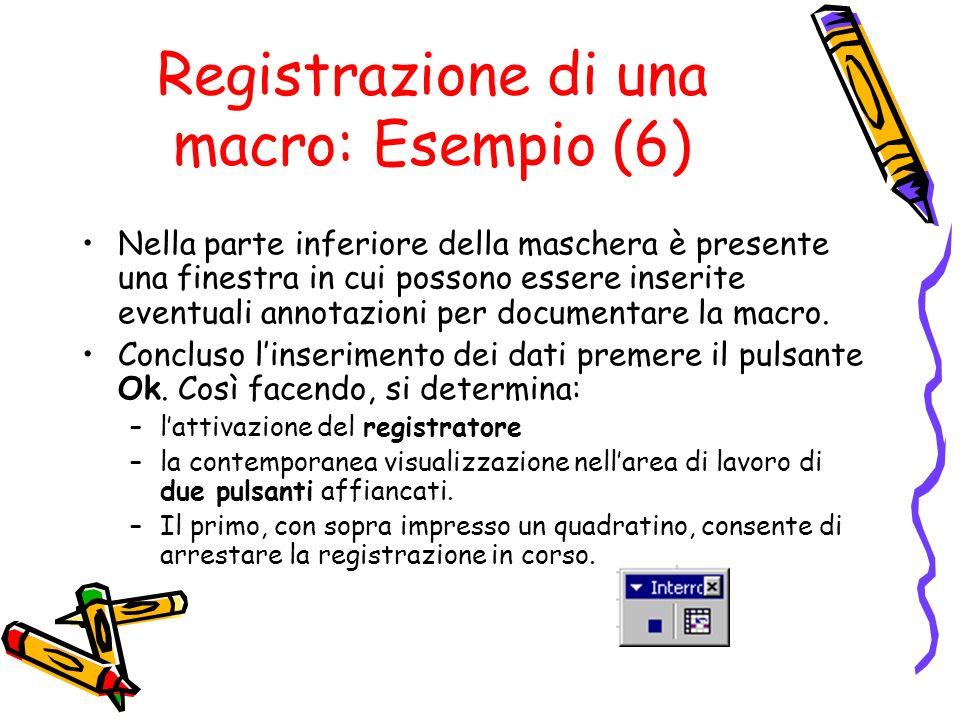 Registrazione di una macro: Esempio (6)