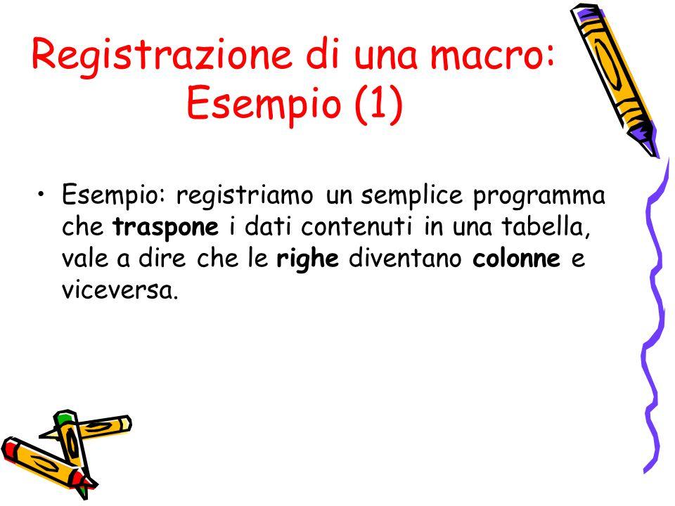 Registrazione di una macro: Esempio (1)