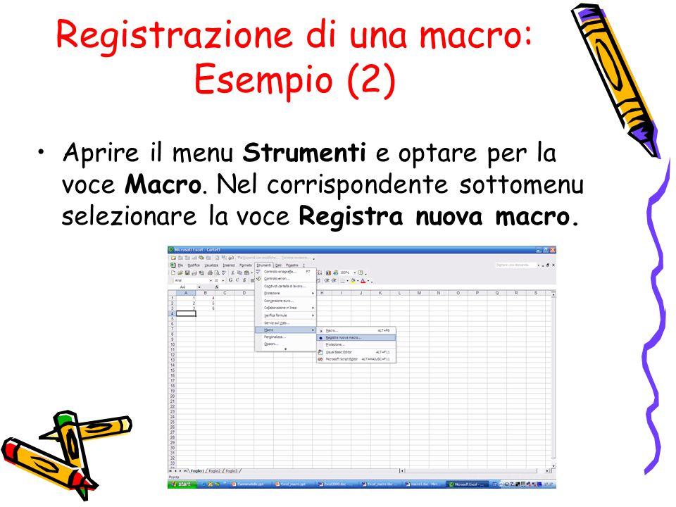 Registrazione di una macro: Esempio (2)