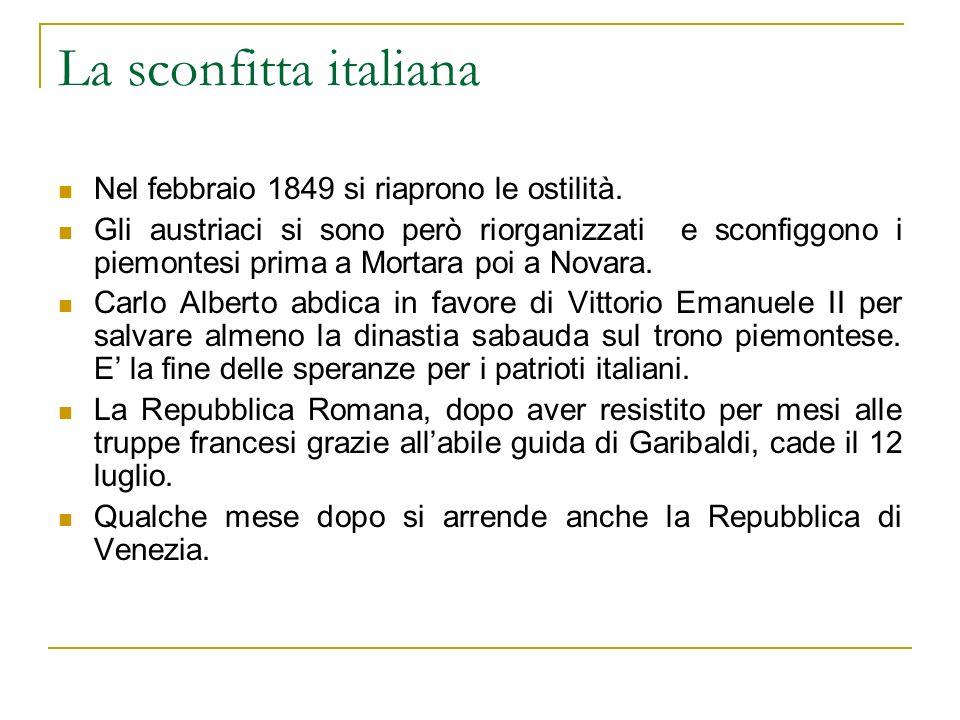 La sconfitta italiana Nel febbraio 1849 si riaprono le ostilità.