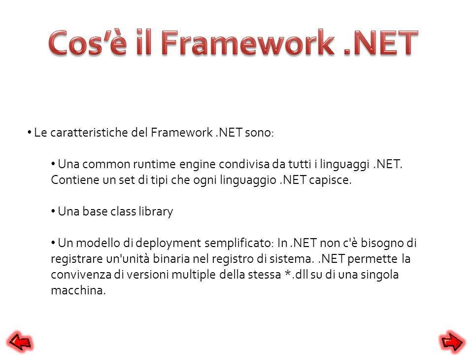 Cos'è il Framework .NET Le caratteristiche del Framework .NET sono: