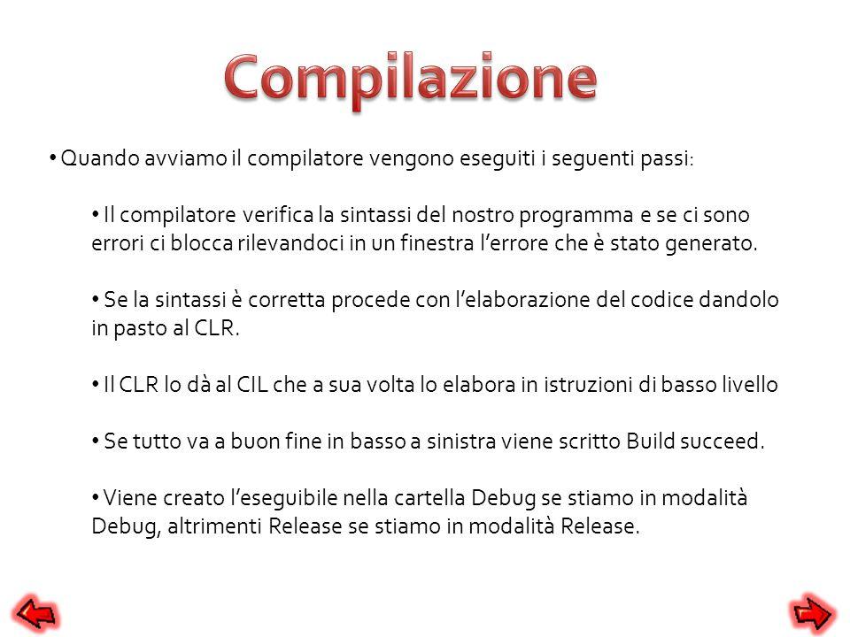 Compilazione Quando avviamo il compilatore vengono eseguiti i seguenti passi: