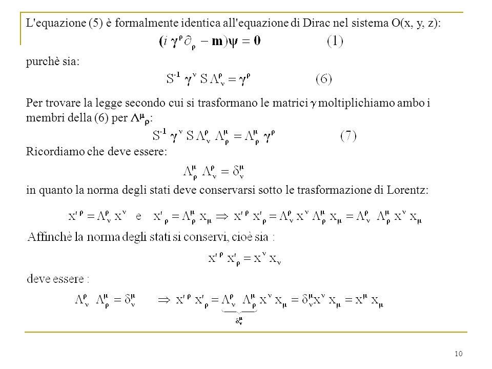 L equazione (5) è formalmente identica all equazione di Dirac nel sistema O(x, y, z):