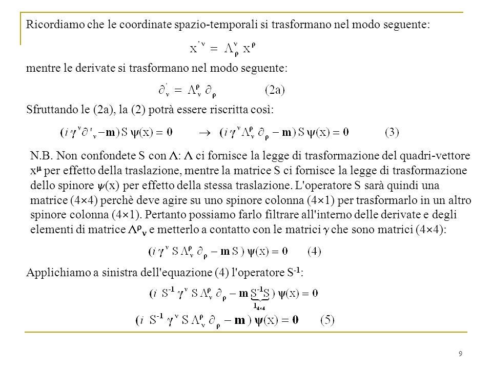 Ricordiamo che le coordinate spazio-temporali si trasformano nel modo seguente: