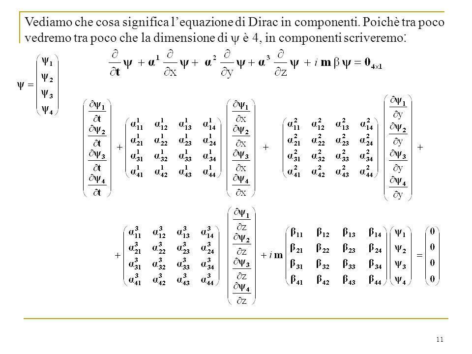 Vediamo che cosa significa l'equazione di Dirac in componenti