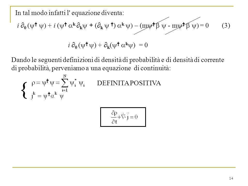 In tal modo infatti l equazione diventa: