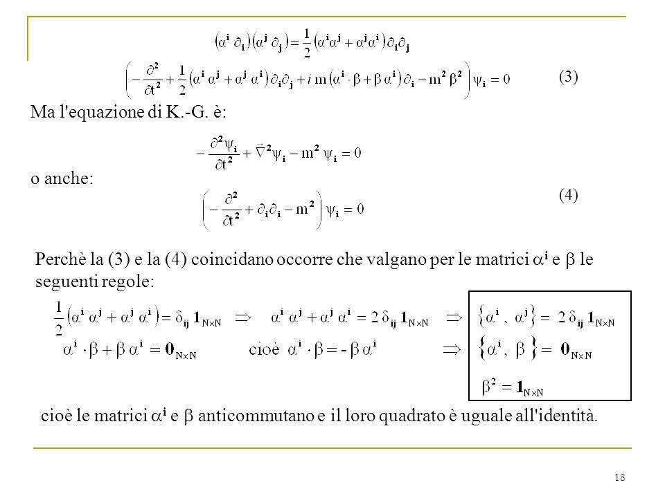 Ma l equazione di K.-G. è: o anche: