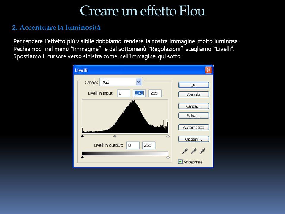 Creare un effetto Flou 2. Accentuare la luminosità