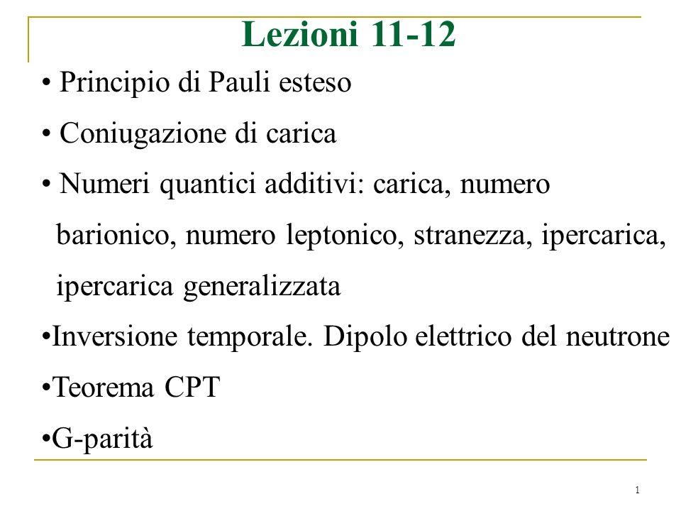 Lezioni 11-12 Principio di Pauli esteso Coniugazione di carica
