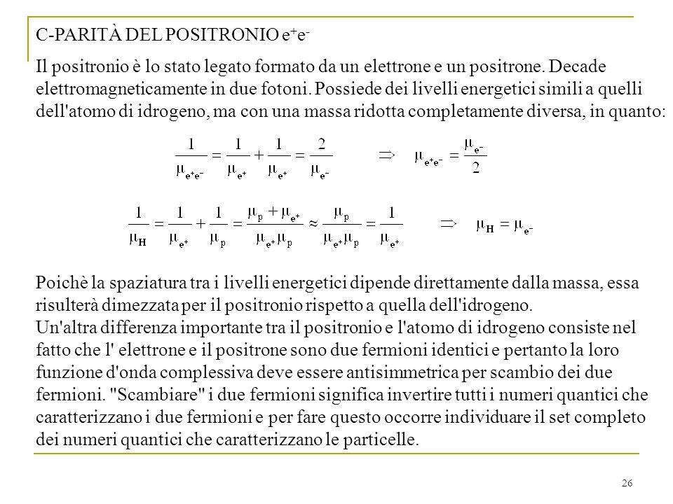 C-PARITÀ DEL POSITRONIO e+e-