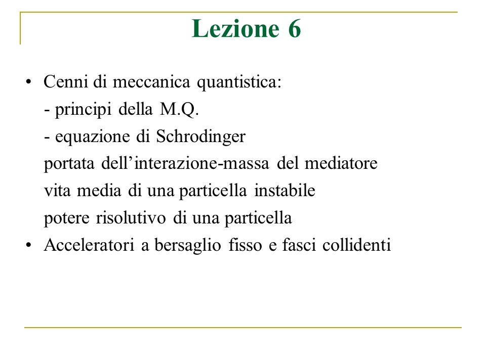 Lezione 6 Cenni di meccanica quantistica: - principi della M.Q.