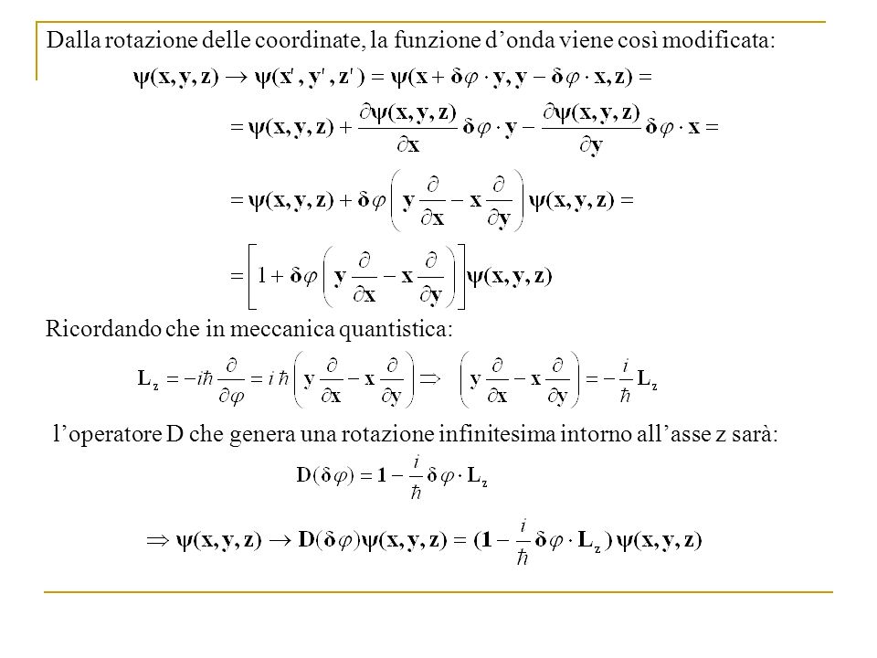Dalla rotazione delle coordinate, la funzione d'onda viene così modificata: