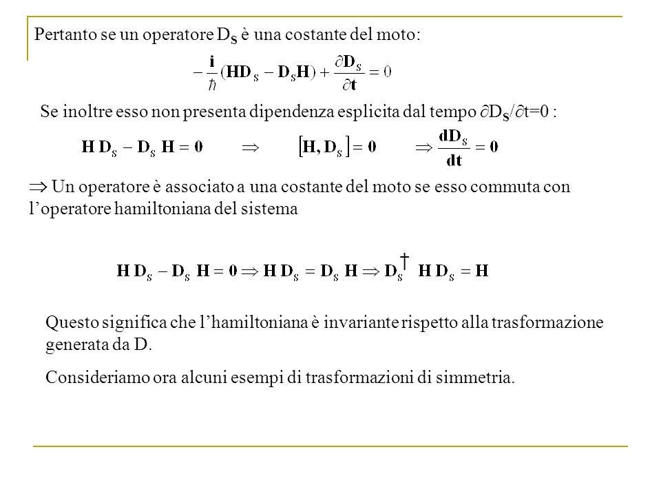 Pertanto se un operatore DS è una costante del moto: