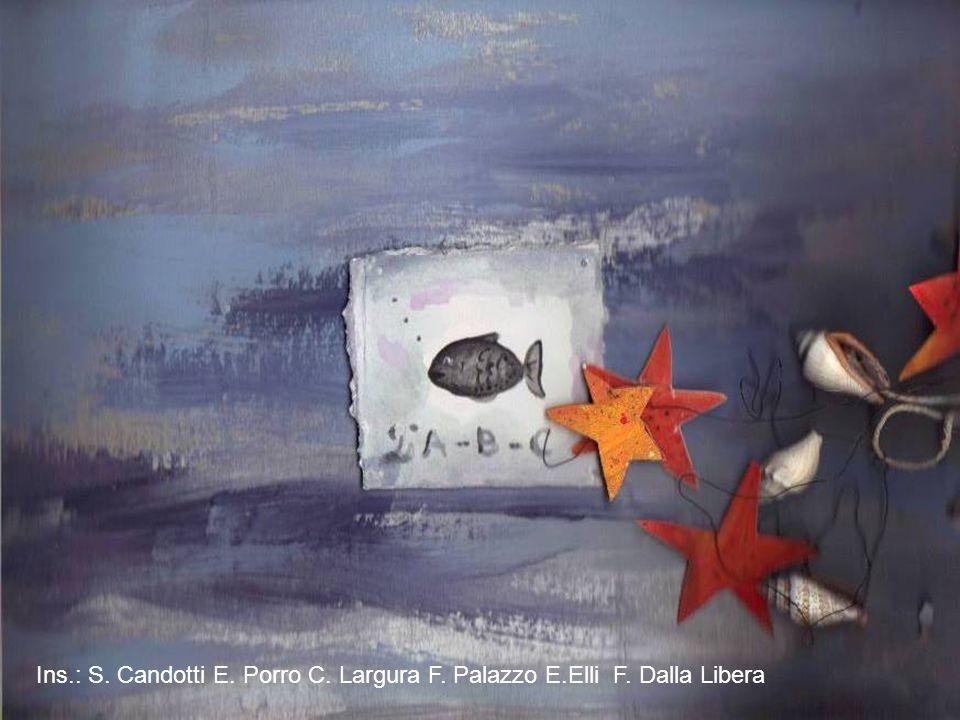 Ins. : S. Candotti E. Porro C. Largura F. Palazzo E. Elli F