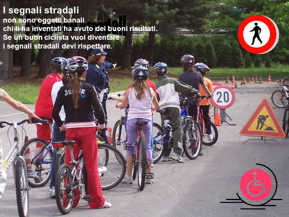 i segnali stradali I segnali stradali non sono oggetti banali