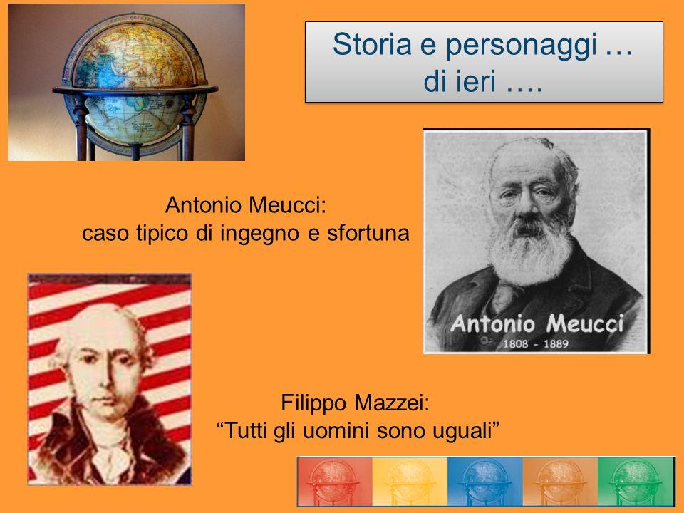 Storia e personaggi … di ieri …. Antonio Meucci: