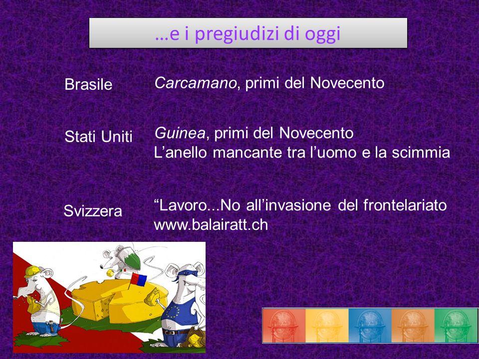 …e i pregiudizi di oggi Carcamano, primi del Novecento Brasile