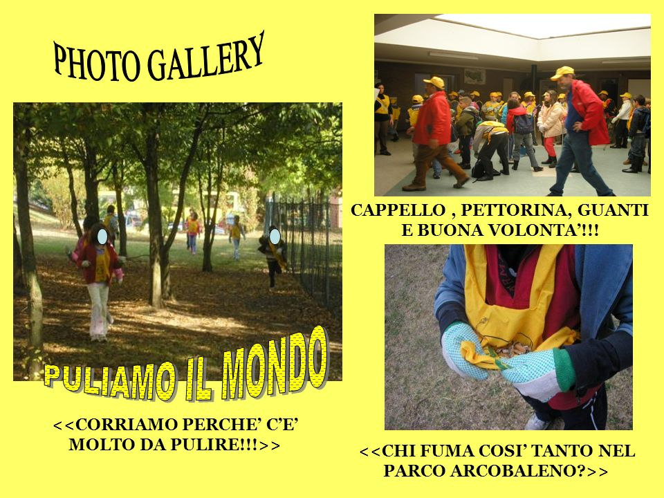 PHOTO GALLERY PULIAMO IL MONDO