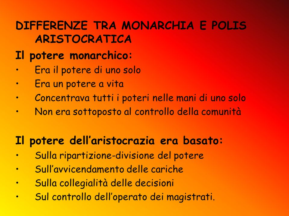 DIFFERENZE TRA MONARCHIA E POLIS ARISTOCRATICA Il potere monarchico: