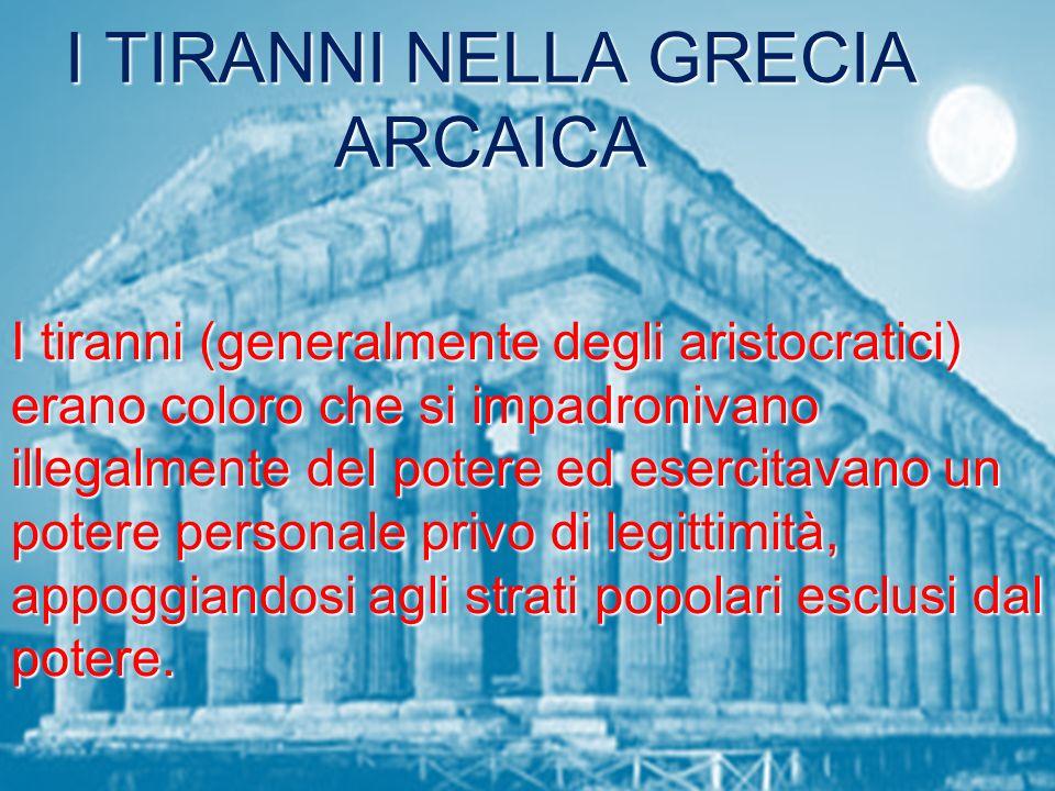I TIRANNI NELLA GRECIA ARCAICA