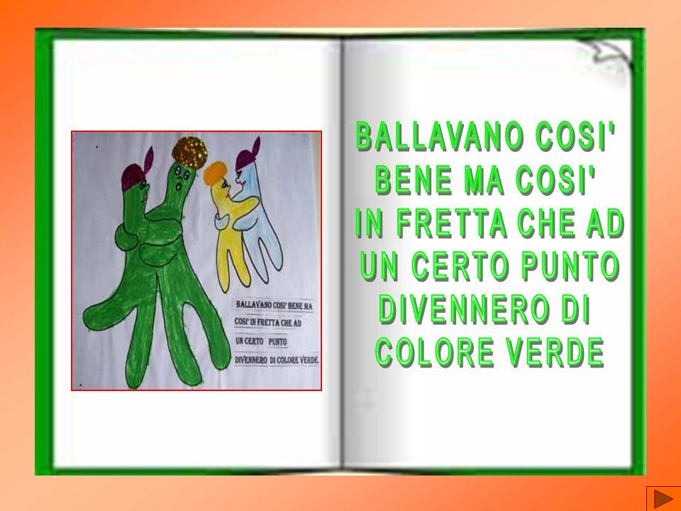 BALLAVANO COSI BENE MA COSI IN FRETTA CHE AD UN CERTO PUNTO DIVENNERO DI COLORE VERDE