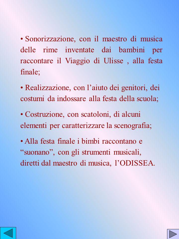 Sonorizzazione, con il maestro di musica delle rime inventate dai bambini per raccontare il Viaggio di Ulisse , alla festa finale;
